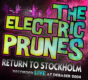Electric Prunes Return to Stockholm graphic
